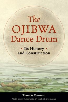Ojibwa Dance Drum: Its History and Construction