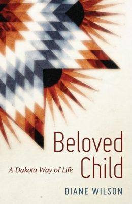 Beloved Child: A Dakota Way of Life