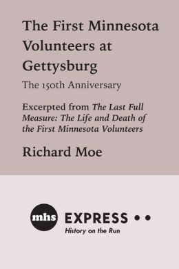 The First Minnesota Volunteers at Gettysburg: The 150th Anniversary