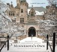 Book Cover Image. Title: Minnesota's Own:  Preserving Our Grand Homes, Author: Larry Millett