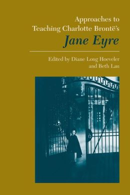 Approches to Teaching Bronte's Jane Eyre (Approaches to Teaching World Literature Series #42)