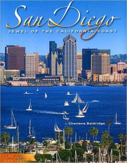 San Diego: Jewel of the California Coast (Visual Tour Series)