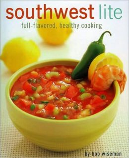 Southwest Lite: Healthy Low-Carb Cooking