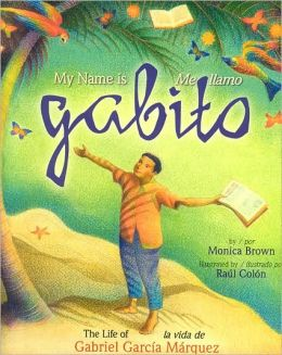 Me llamo Gabito. La vida de Gabriel García Márquez / My Name is Gabito. The Life of Gabriel García Márquez
