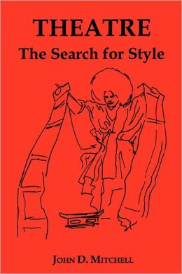 Theatre: The Search for Style