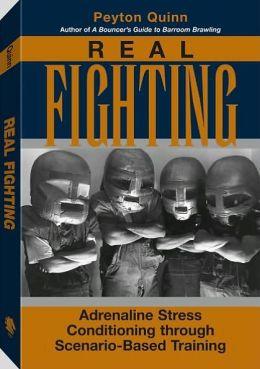 Real Fighting: Adrenaline Stress Conditioning Through Scenario-Based Training