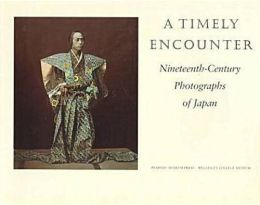 A Timely Encounter : Nineteenth-Century Photographs of Japan