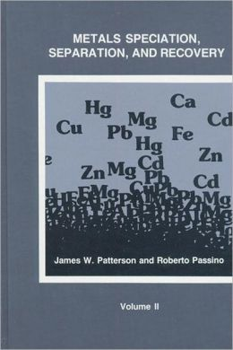 Metals Speciation, Separation, and Recovery, Volume 2