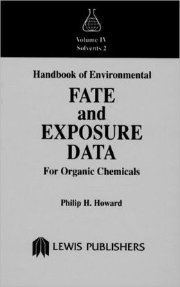 Handbook Of Environmental Fate And Exposure Data For Organic Chemicals, Volume Iv