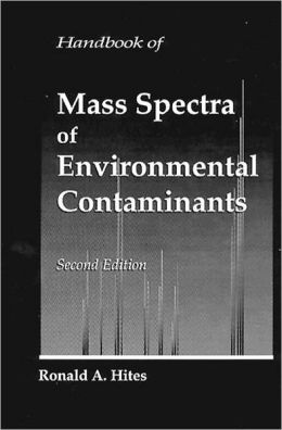 Handbook of Mass Spectra of Environmental Contaminants