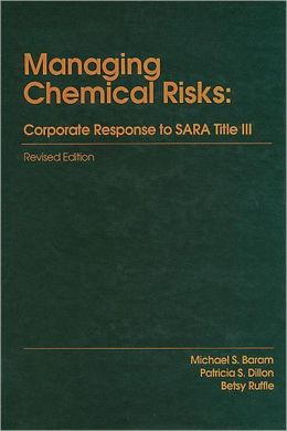 Managing Chemical Risks: Corporate Response to SARA Title III