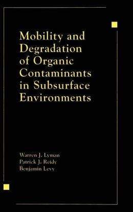 Mobility and Degradation of Organic Contaminants in Subsurface Environments