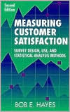 Measuring Customer Satisfaction: Survey Design, Use, and Statistical Analysis Methods