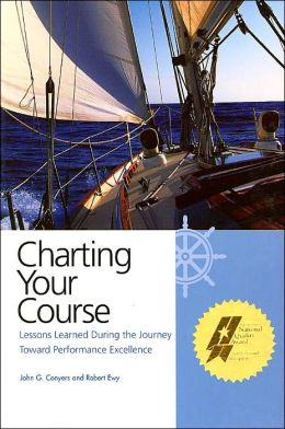 Charting Your Course: Lessons Learned during the Journey toward Performance Excellence