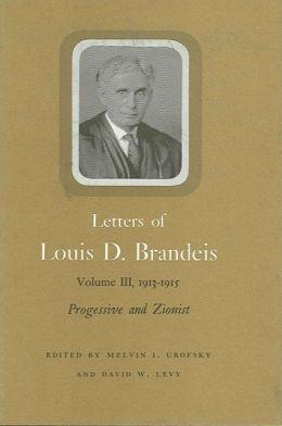 Letters of Louis D. Brandeis: Vol. 3