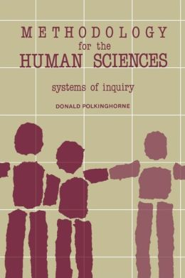 Methodology for the Human Sciences: Systems of Inquiry
