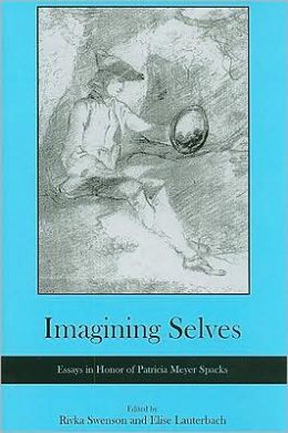 Imagining Selves: Essays in Honor of Patricia Meyer Spacks