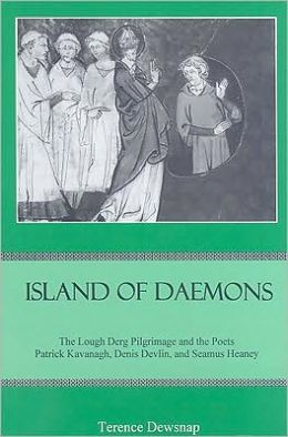 Island of Daemons: The Lough Derg Pilgrimage and the Poets Patrick Kavanagh, and Seamus Heaney