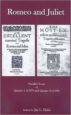 Romeo and Juliet: Parallel Texts of Quarto 1 (1597) and Quarto 2 (1599)