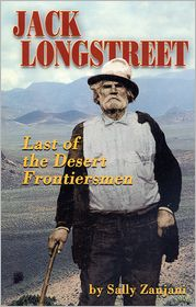 Jack Longstreet: Last of the Desert Frontiersmen