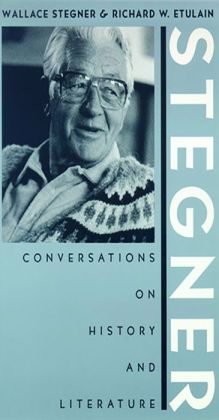 Stegner: Conversations on Western History and Literature