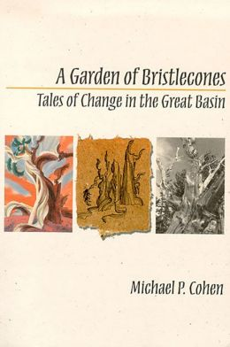 Garden of Bristlecones: Tales of Change in the Great Basin