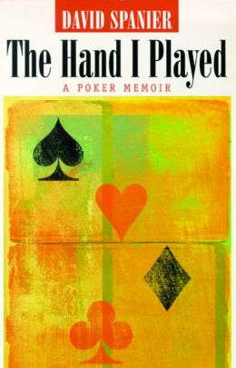 The Hand I Played: A Poker Memoir