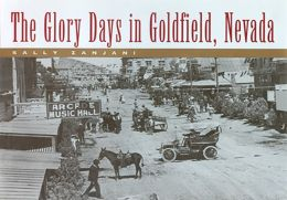 The Glory Days in Goldfield, Nevada