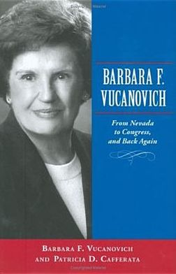 Barbara F. Vucanovich: From Nevada to Congress, and Back Again