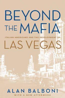 Beyond the Mafia: Italian Americans and the Development of Las Vegas