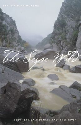 The Sespe Wild: Southern California's Last Free River