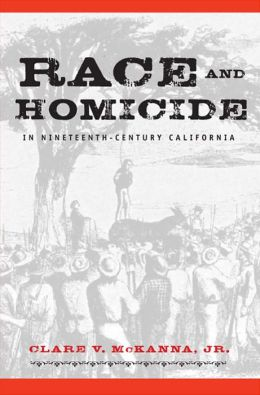 Race and Homicide in Nineteenth Century California