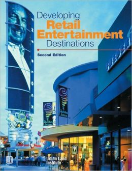 Developing Retail Entertainment Destinations