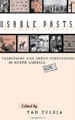 Usable Pasts: Traditions and Group Expressions in North America