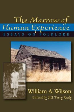 The Marrow of Human Experience: Essays on Folklore