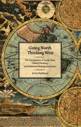 Going North Thinking West: The Intersections of Social Class, Critical Thinking, and Politicized Writing Instruction