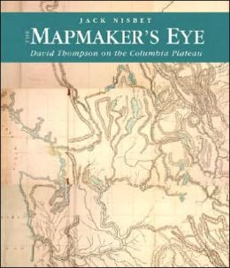 The Mapmaker's Eye: David Thompson on the Columbia Plateau