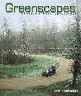 Greenscapes: Olmstead's Pacific Northwest