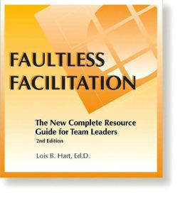 Faultless Facilitation: The New Complete Resource Guide for Team Leaders and Facilitators