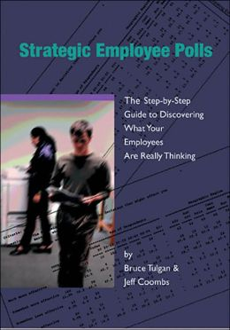 Strategic Employee Polls: The Step-by-Step Guide to Discovering What Your Employees Are Really Thinking