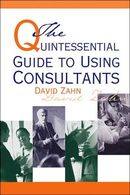 The Quintessential Guide to Using Consultants