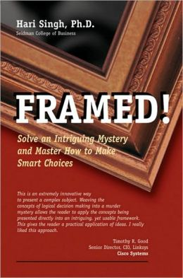 FRAMED!: Solve an Intriguing Mystery and Master How to Make Smart Choices