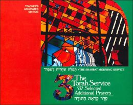 The Torah Service & Selected Additional Prayers (The Shabbat Morning Service Series, #3)