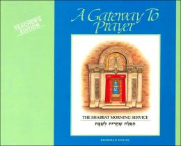 A Gateway to Prayer: The Torah Service and Concluding Prayers, Book 2