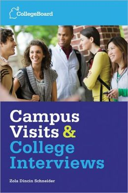 Campus Visits and College Interviews, 2nd Edition