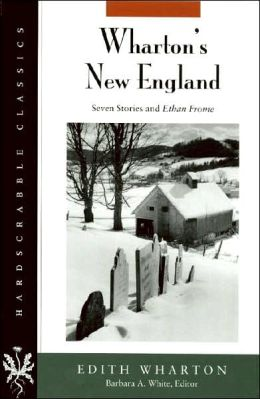 Wharton's New England: Seven Stories and Ethan Frome
