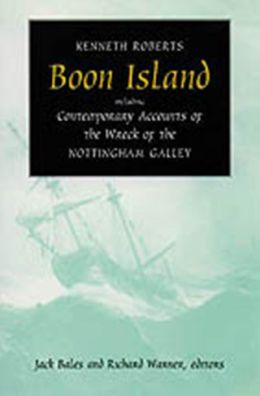 Boon Island: Including Contemporary Accounts of the Wreck of the Nottingham Galley