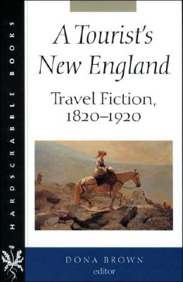 A Tourist's New England: Travel Fiction, 1820-1920