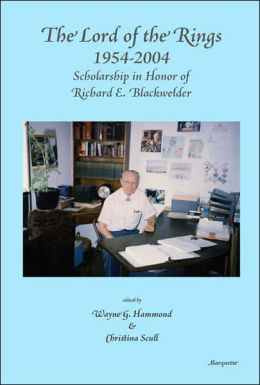 The Lord of the Rings 1954-2004: Scholarship in Honor of Richard E. Blackwelder