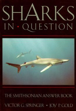 Sharks in Question: The Smithsonian Answer Book